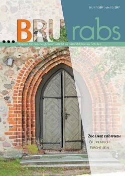 Titelseite BRU-67-2017_Oekumenisch Kirche sein