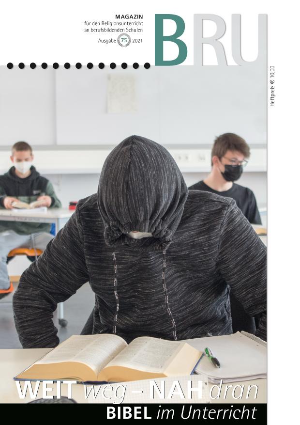 Titelbild BRU-Magazin 75 Weit weg-nah dran, Bibel im Unterricht